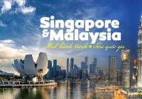 MALAYSIA - SINGAPORE MỘT HÀNH TRÌNH HAI QUỐC GIA
